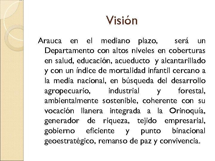Visión Arauca en el mediano plazo, será un Departamento con altos niveles en coberturas