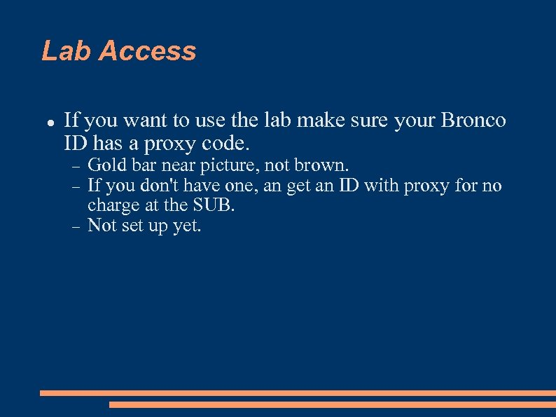 Lab Access If you want to use the lab make sure your Bronco ID