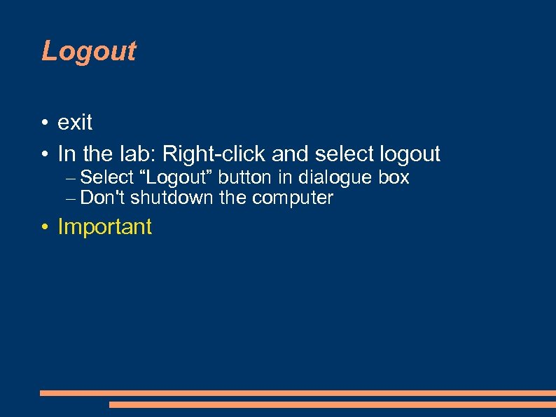 "Logout • exit • In the lab: Right-click and select logout – Select ""Logout"""