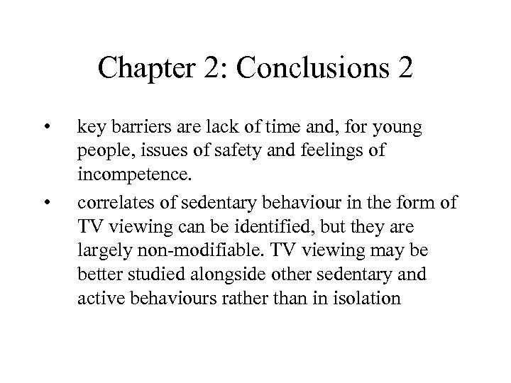 Chapter 2: Conclusions 2 • • key barriers are lack of time and, for
