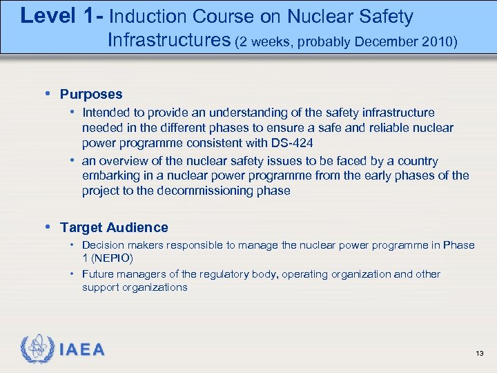 Level 1 - Induction Course on Nuclear Safety Infrastructures (2 weeks, probably December 2010)