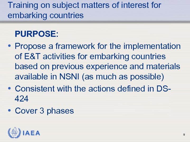 Training on subject matters of interest for embarking countries PURPOSE: • Propose a framework
