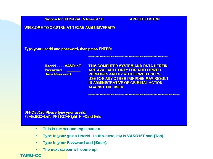 Signon for CICS/ESA Release 4. 1. 0 APPLID CICSTRN WELCOME TO CICSTRN AT TEXAS