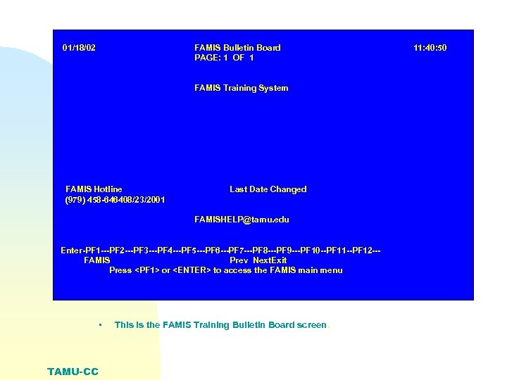 01/18/02 FAMIS Bulletin Board PAGE: 1 OF 1 FAMIS Training System FAMIS Hotline (979)