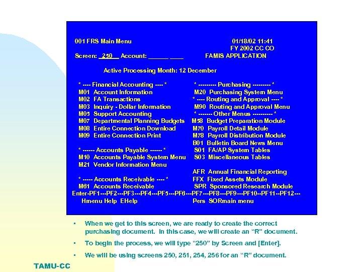 001 FRS Main Menu Screen: _250__ Account: ______ 01/18/02 11: 41 FY 2002 CC