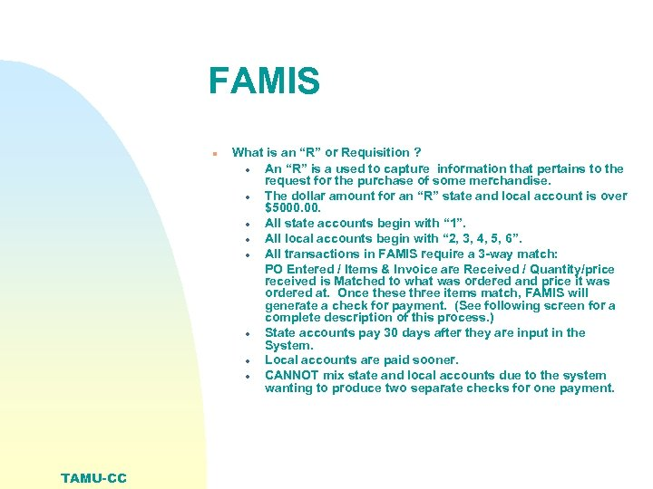 """FAMIS n TAMU-CC What is an """"R"""" or Requisition ? · An """"R"""" is"""