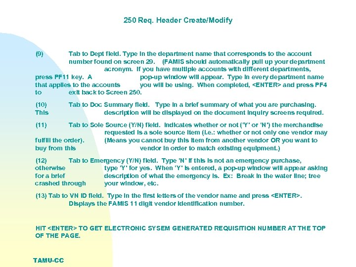 250 Req. Header Create/Modify (9) Tab to Dept field. Type in the department name