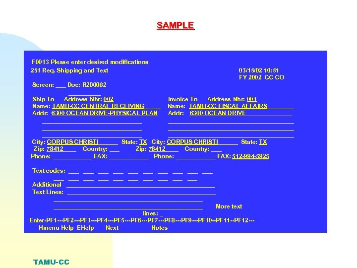 SAMPLE F 0013 Please enter desired modifications 251 Req. Shipping and Text 03/15/02 10: