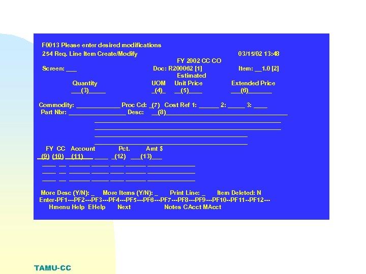 F 0013 Please enter desired modifications 254 Req. Line Item Create/Modify Screen: ___ Quantity