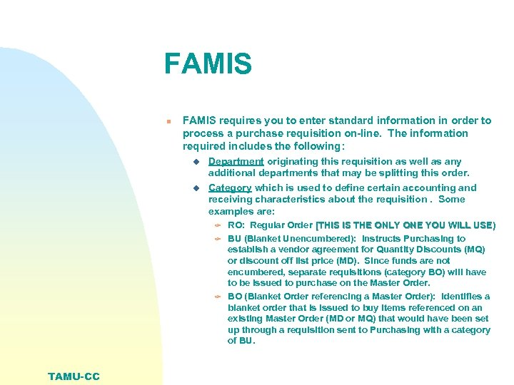 FAMIS n FAMIS requires you to enter standard information in order to process a