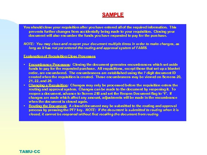 SAMPLE You should close your requisition after you have entered all of the required