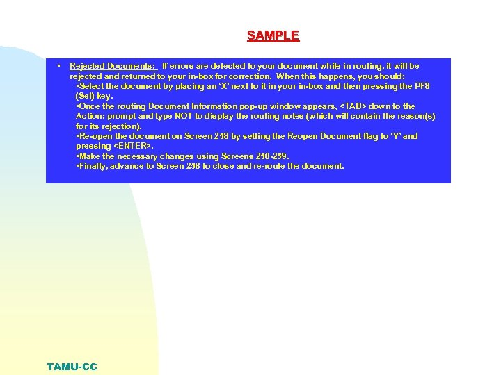 SAMPLE • Rejected Documents: If errors are detected to your document while in routing,