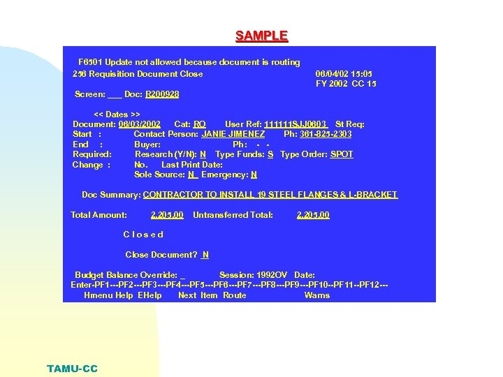 SAMPLE F 6501 Update not allowed because document is routing 256 Requisition Document Close