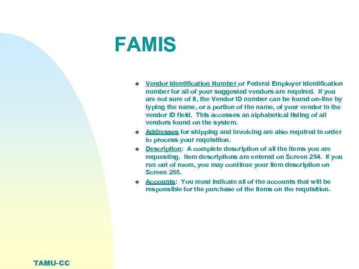 FAMIS u u TAMU-CC Vendor Identification Number or Federal Employer Identification number for all