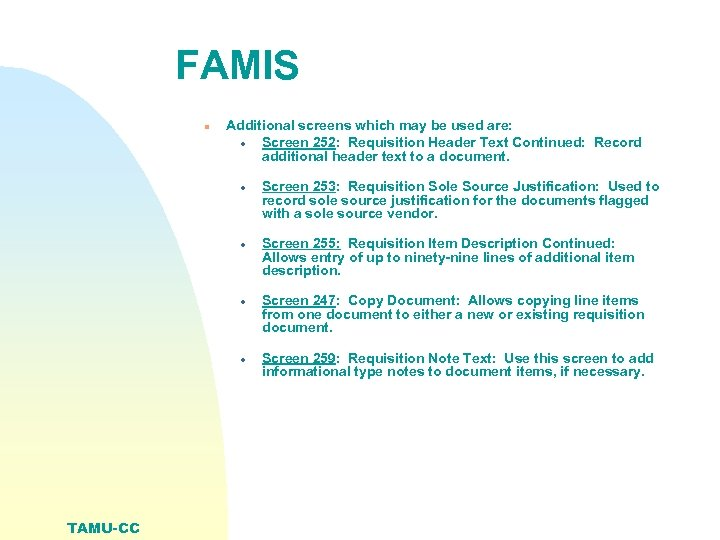 FAMIS n Additional screens which may be used are: · Screen 252: Requisition Header
