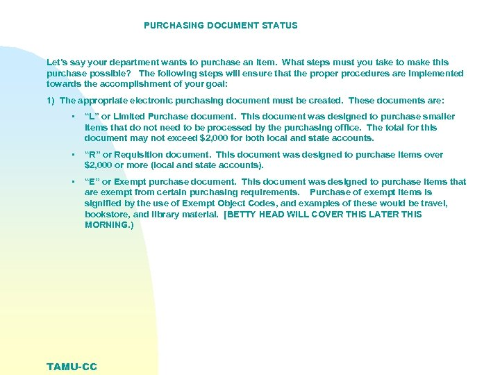 PURCHASING DOCUMENT STATUS Let's say your department wants to purchase an item. What steps