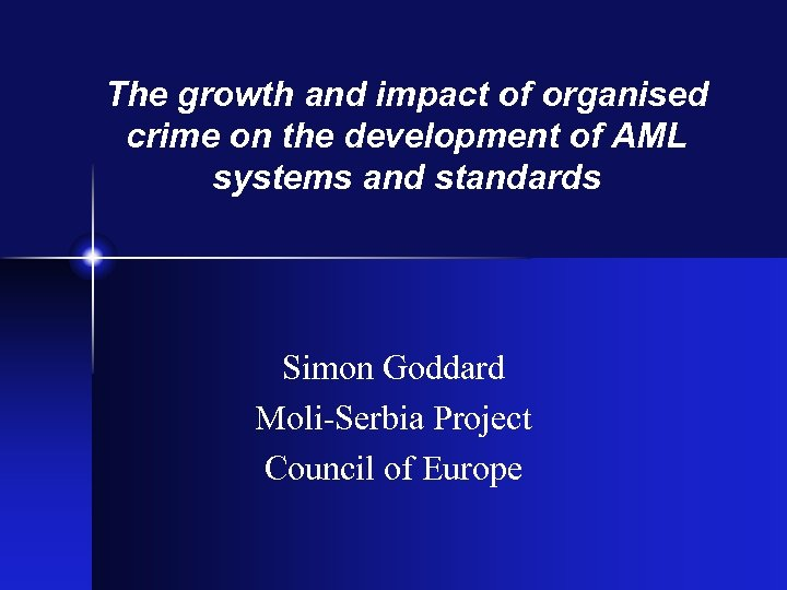 The growth and impact of organised crime on the development of AML systems and
