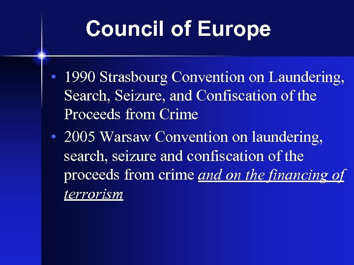 Council of Europe • 1990 Strasbourg Convention on Laundering, Search, Seizure, and Confiscation of