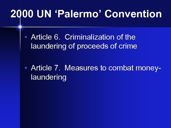 2000 UN 'Palermo' Convention • Article 6. Criminalization of the laundering of proceeds of
