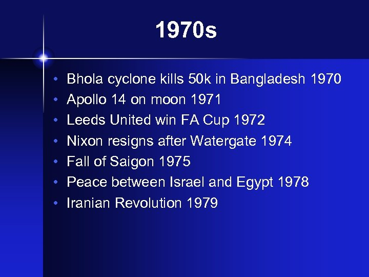 1970 s • • Bhola cyclone kills 50 k in Bangladesh 1970 Apollo 14