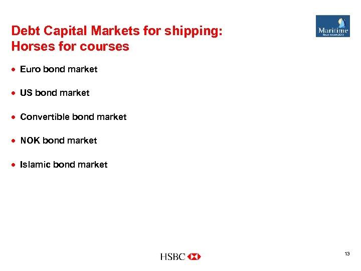 Debt Capital Markets for shipping: Horses for courses · Euro bond market · US
