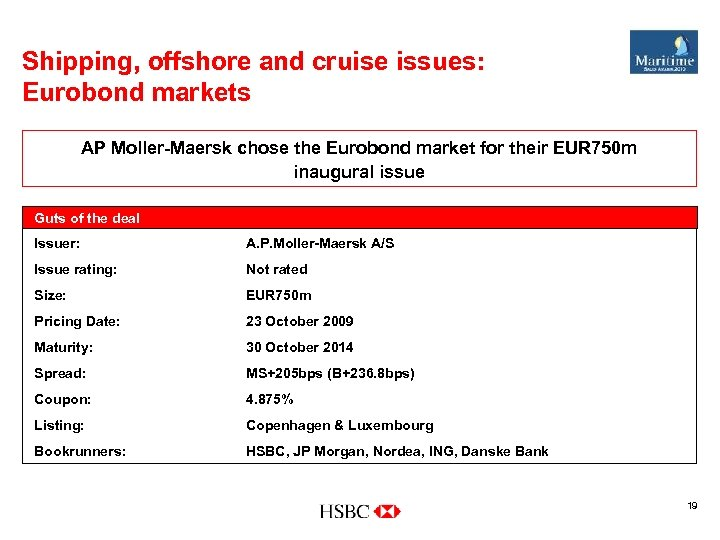 Shipping, offshore and cruise issues: Eurobond markets AP Moller-Maersk chose the Eurobond market for