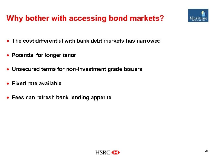 Why bother with accessing bond markets? · The cost differential with bank debt markets