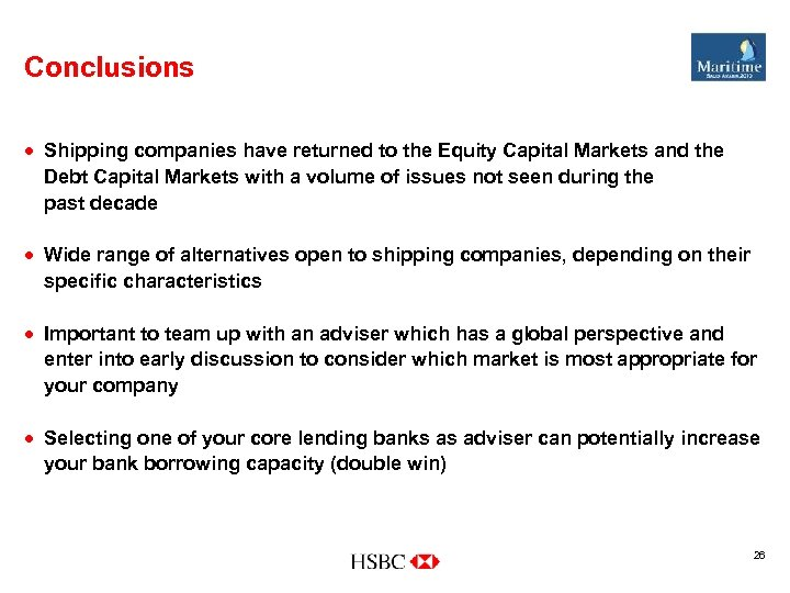 Conclusions · Shipping companies have returned to the Equity Capital Markets and the Debt
