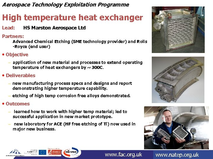 Aerospace Technology Exploitation Programme High temperature heat exchanger Lead: HS Marston Aerospace Ltd Partners: