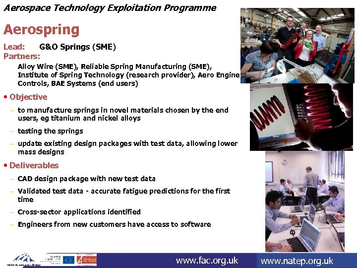 Aerospace Technology Exploitation Programme Aerospring Lead: G&O Springs (SME) Partners: Alloy Wire (SME), Reliable