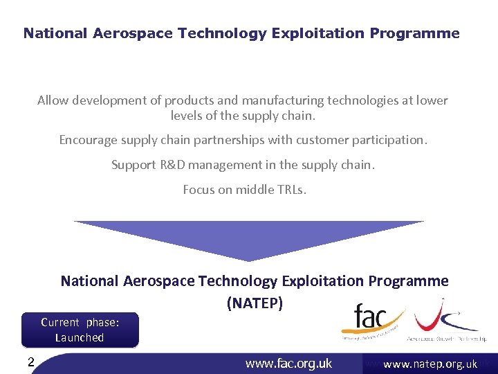 National Aerospace Technology Exploitation Programme Allow development of products and manufacturing technologies at lower
