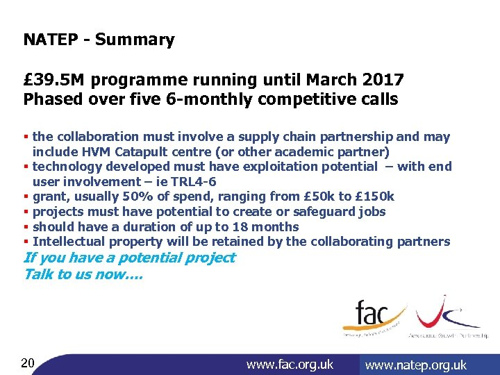 NATEP - Summary £ 39. 5 M programme running until March 2017 Phased over