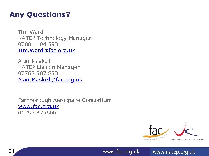 Any Questions? Tim Ward NATEP Technology Manager 07881 104 393 Tim. Ward@fac. org. uk