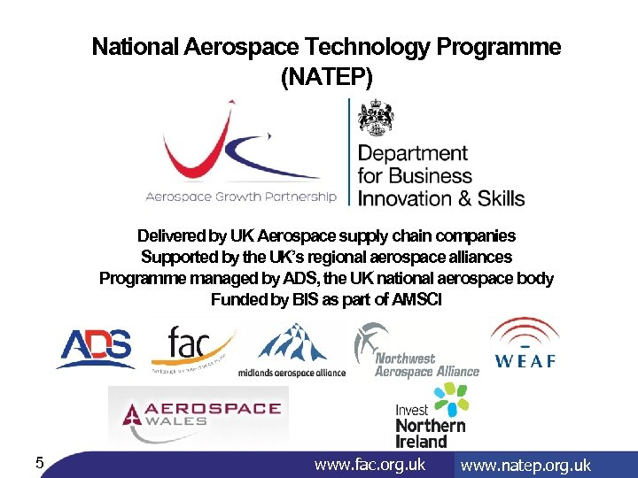 National Aerospace Technology Programme (NATEP) Delivered by UK Aerospace supply chain companies Supported by