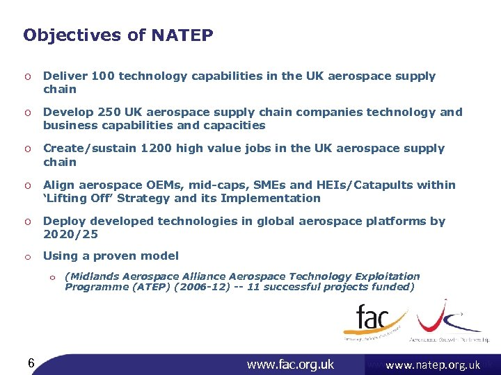 Objectives of NATEP ○ Deliver 100 technology capabilities in the UK aerospace supply chain