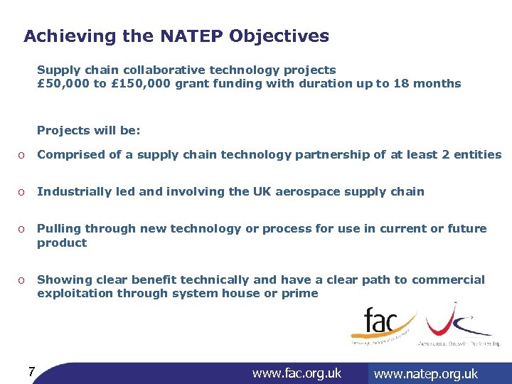 Achieving the NATEP Objectives Supply chain collaborative technology projects £ 50, 000 to £