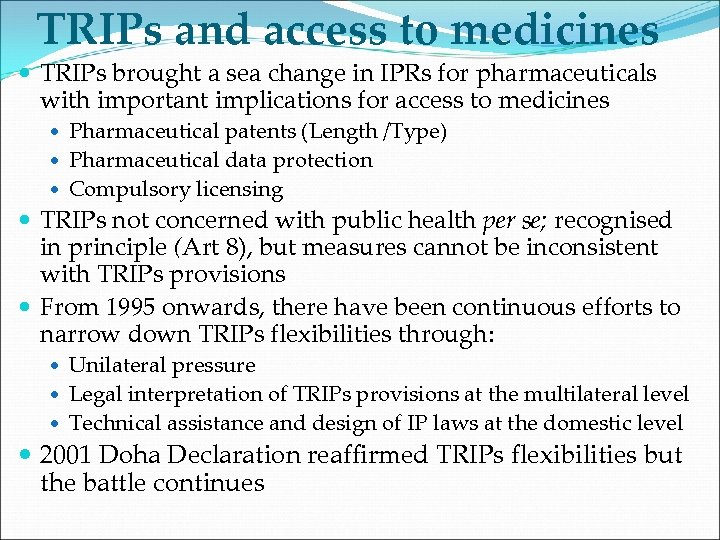 TRIPs and access to medicines TRIPs brought a sea change in IPRs for pharmaceuticals