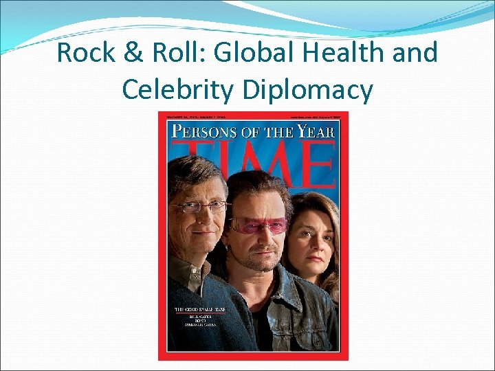 Rock & Roll: Global Health and Celebrity Diplomacy