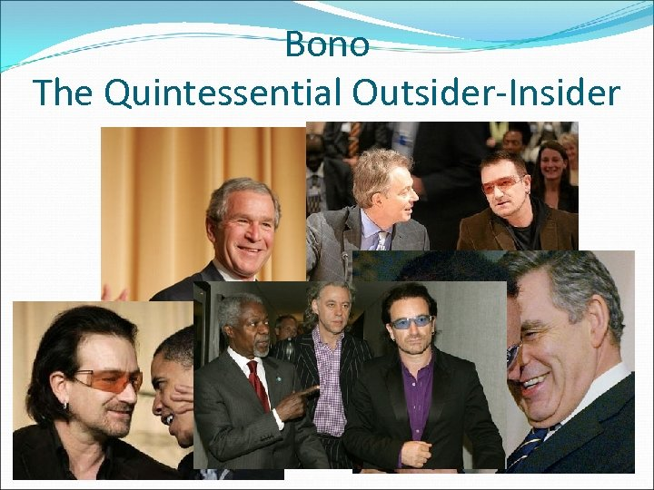 Bono The Quintessential Outsider-Insider