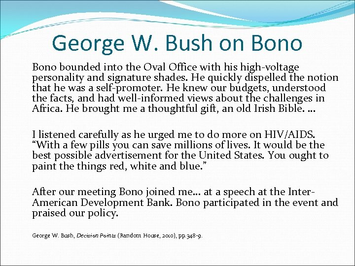 George W. Bush on Bono bounded into the Oval Office with his high-voltage personality