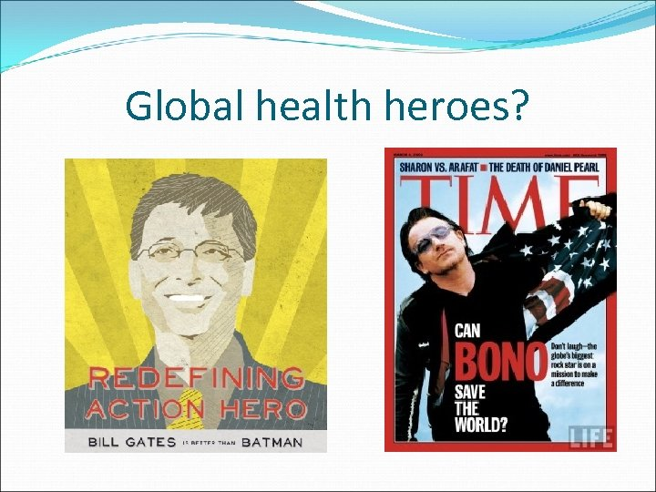 Global health heroes?
