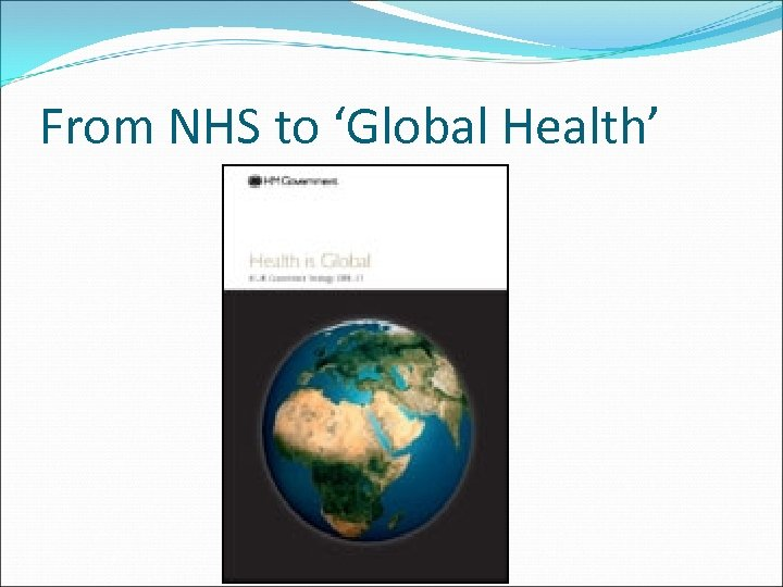 From NHS to 'Global Health'