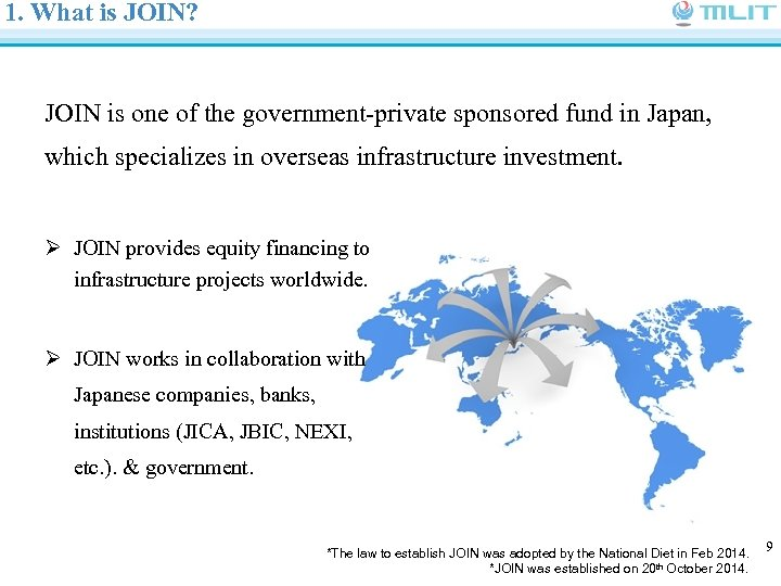 1. What is JOIN? JOIN is one of the government-private sponsored fund in Japan,