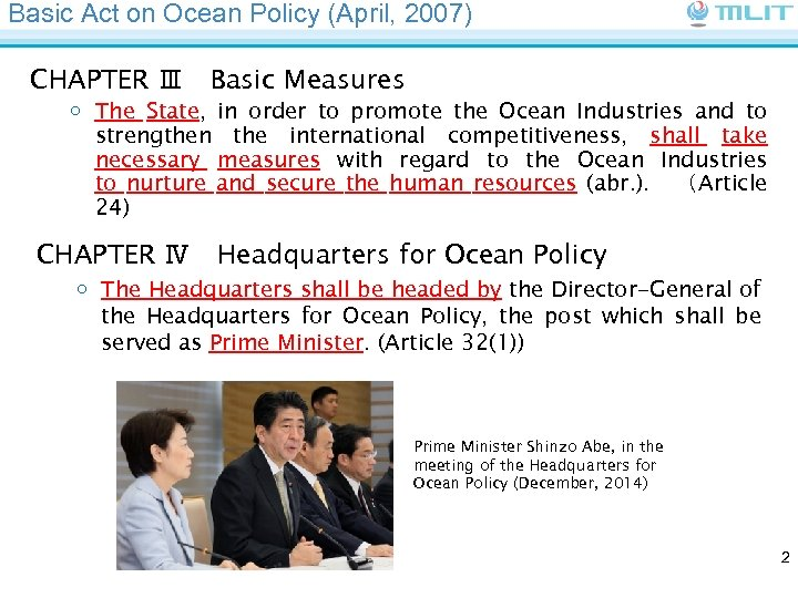 Basic Act on Ocean Policy (April, 2007) CHAPTER Ⅲ Basic Measures ○ The State, in