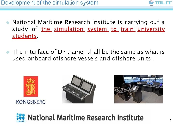Development of the simulation system u u National Maritime Research Institute is carrying out