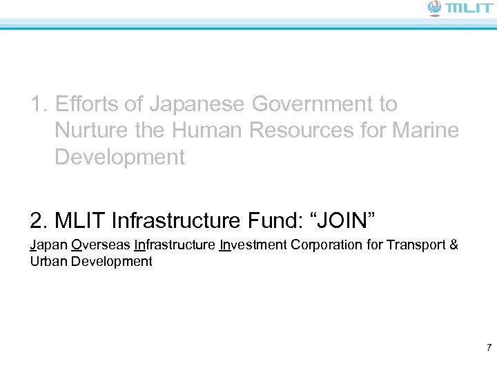 1. Efforts of Japanese Government to Nurture the Human Resources for Marine Development 2.