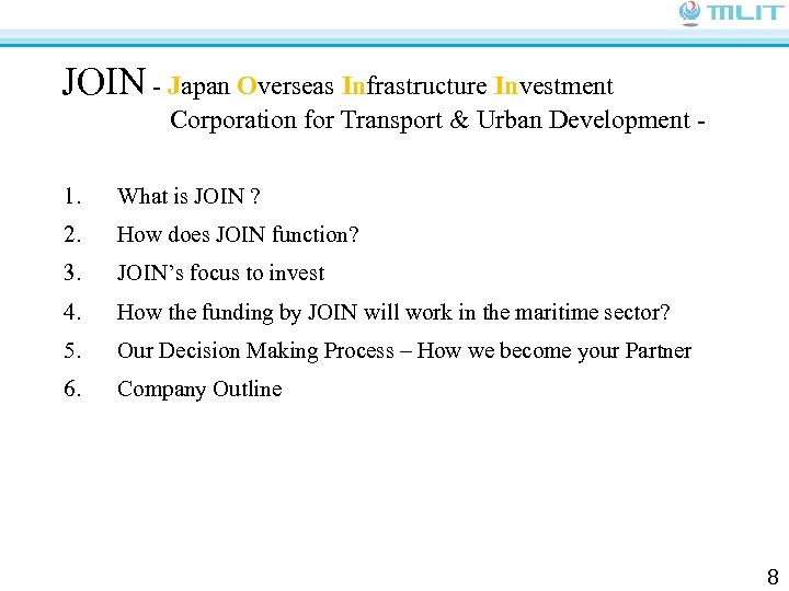 JOIN - Japan Overseas Infrastructure Investment Corporation for Transport & Urban Development 1. What