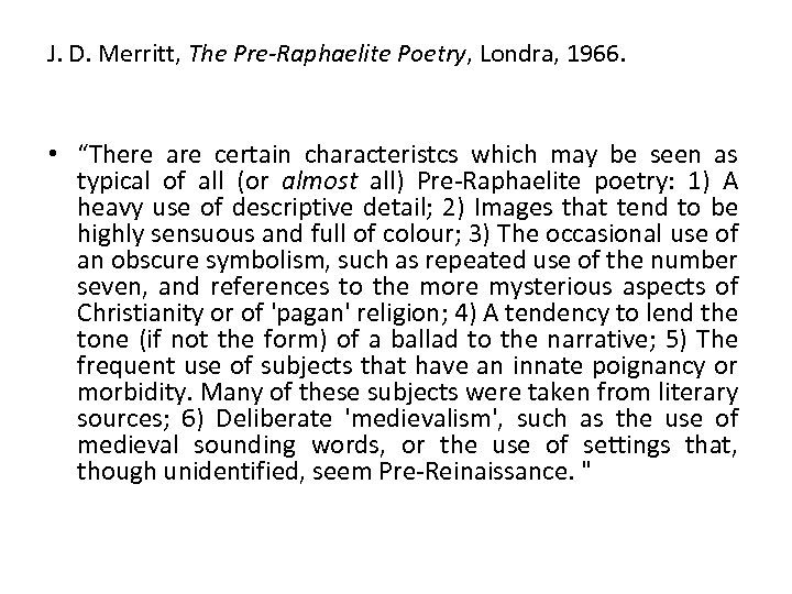 """J. D. Merritt, The Pre-Raphaelite Poetry, Londra, 1966. • """"There are certain characteristcs which"""