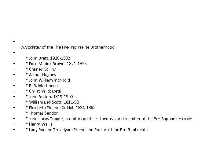 • • • • • Associates of the The Pre-Raphaelite Brotherhood * John