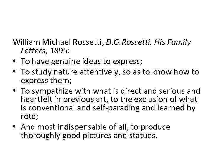 William Michael Rossetti, D. G. Rossetti, His Family Letters, 1895: • To have genuine
